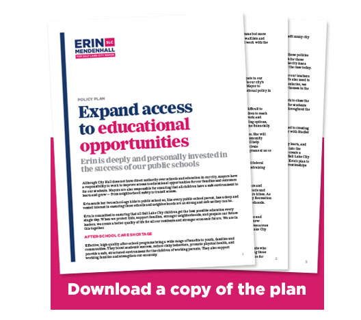 Image of pages of Erin Mendenhall's plan for the education with the words DOWNLOAD A COPY OF THE PLAN
